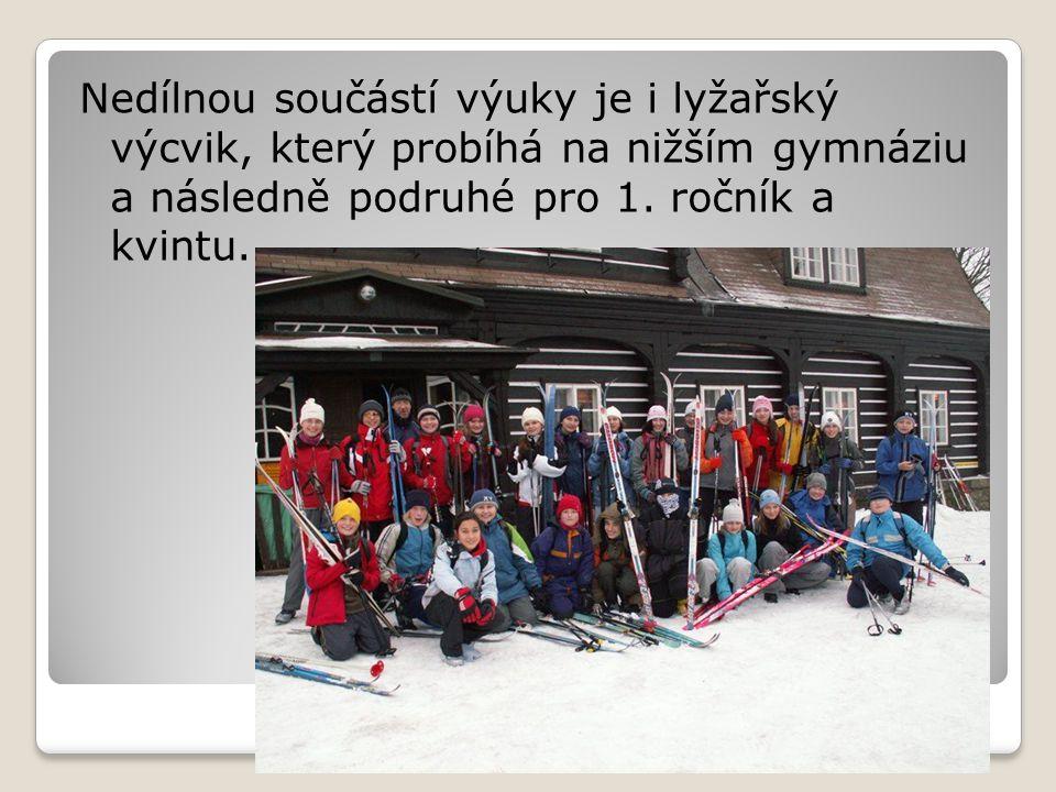 Nedílnou součástí výuky je i lyžařský výcvik, který probíhá na nižším gymnáziu a následně podruhé pro 1. ročník a kvintu.