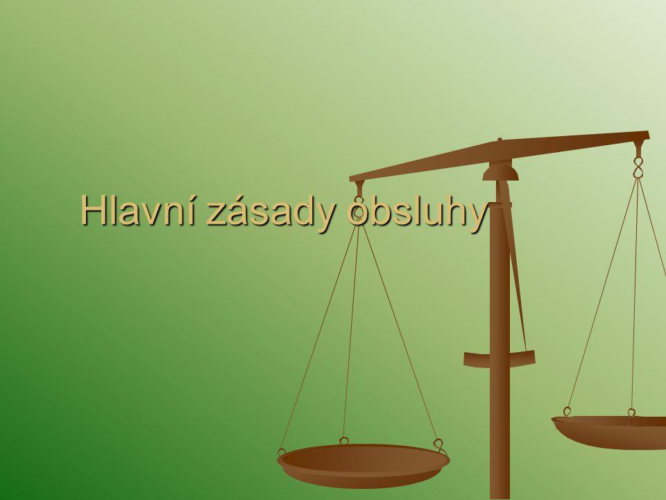 Hlavní zásady obsluhy 1.Bezpečnost práce 2.Rychlost 3.Přesnost a spravedlivost 4.Nehlučnost 5.Klid při obsluze 6.Hygiena a estetika
