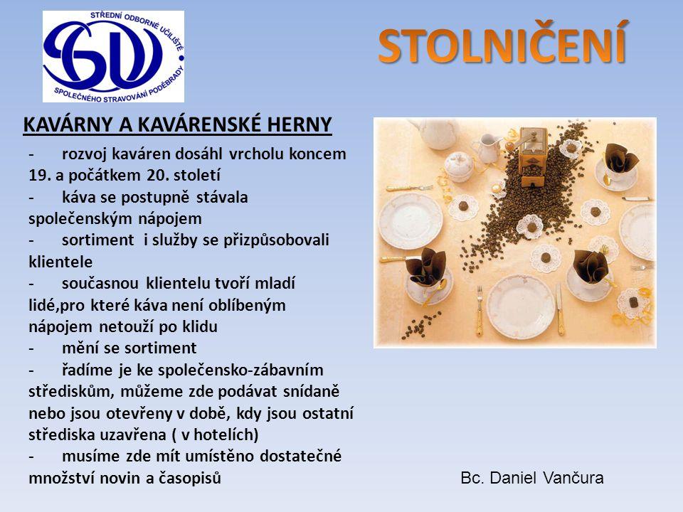KAVÁRNY A KAVÁRENSKÉ HERNY - rozvoj kaváren dosáhl vrcholu koncem 19. a počátkem 20. století - káva se postupně stávala společenským nápojem - sortime