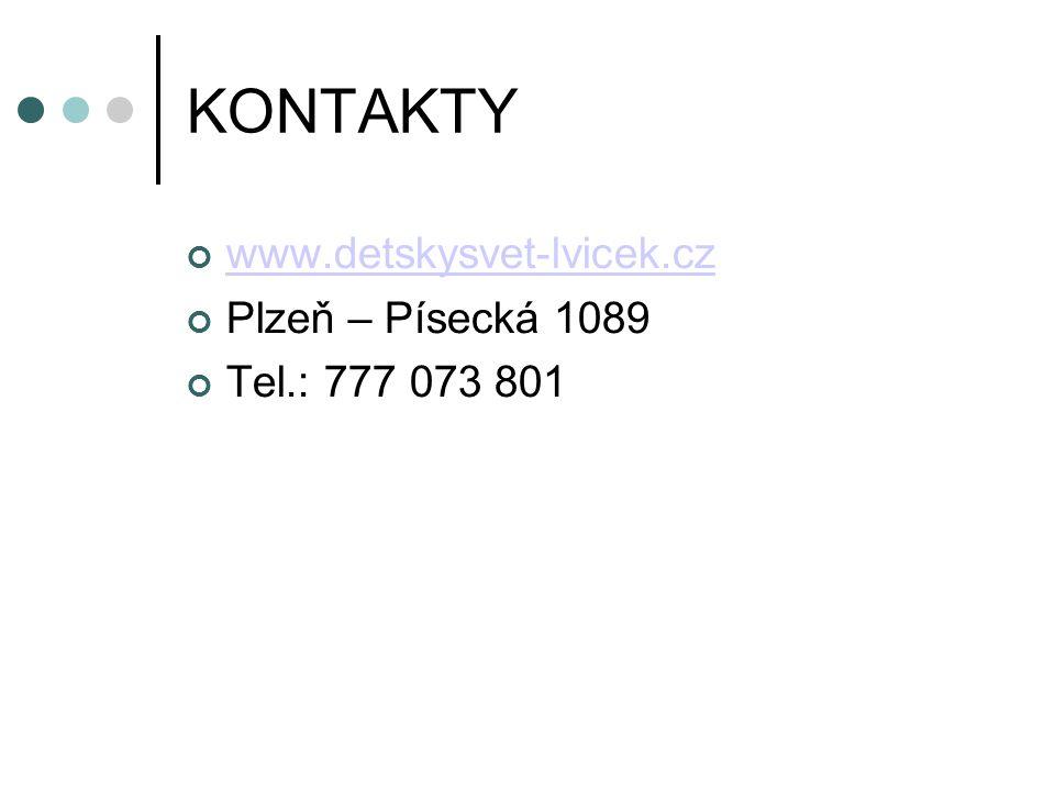 KONTAKTY www.detskysvet-lvicek.cz Plzeň – Písecká 1089 Tel.: 777 073 801