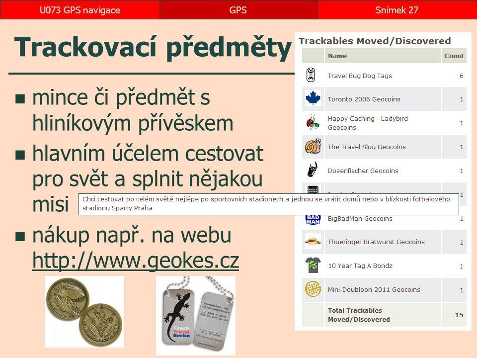 Trackovací předměty mince či předmět s hliníkovým přívěskem hlavním účelem cestovat pro svět a splnit nějakou misi nákup např.
