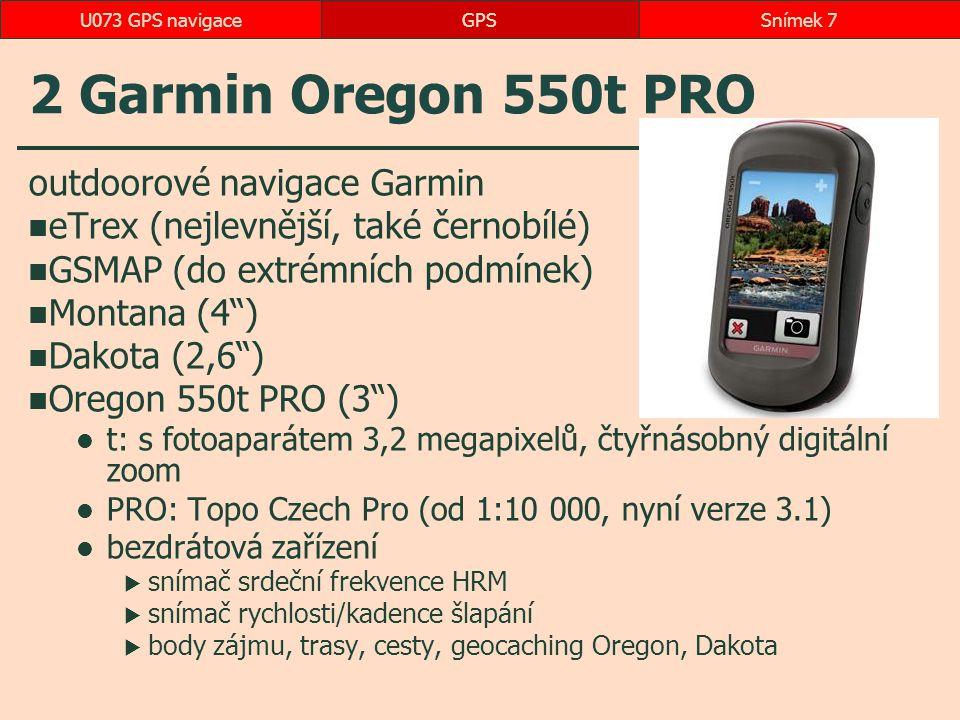 """2 Garmin Oregon 550t PRO outdoorové navigace Garmin eTrex (nejlevnější, také černobílé) GSMAP (do extrémních podmínek) Montana (4"""") Dakota (2,6"""") Oreg"""