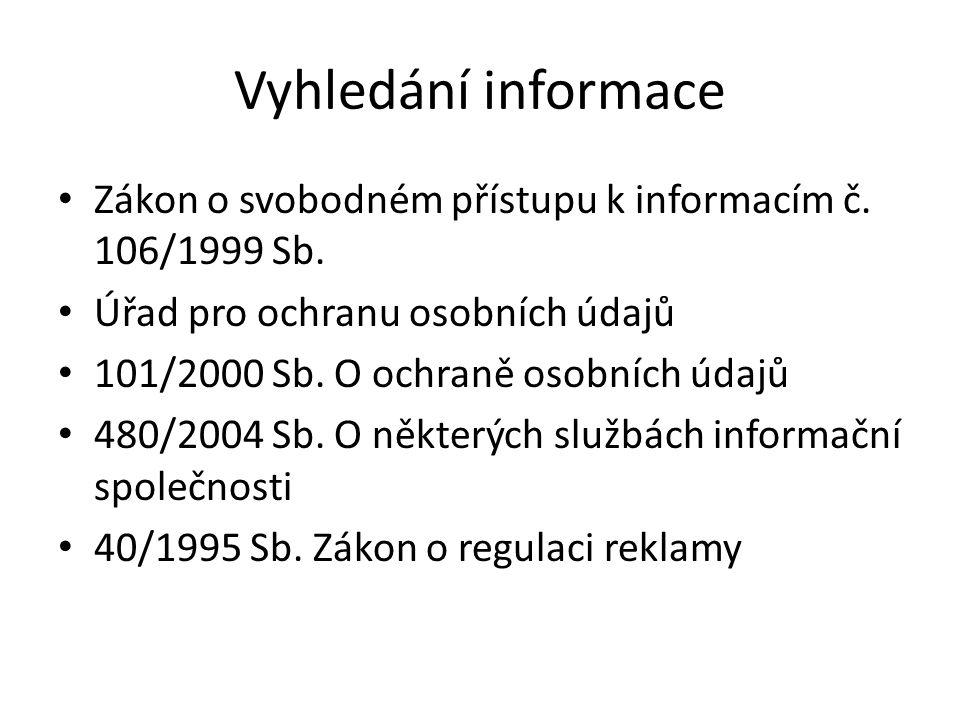 Vyhledání informace Zákon o svobodném přístupu k informacím č.