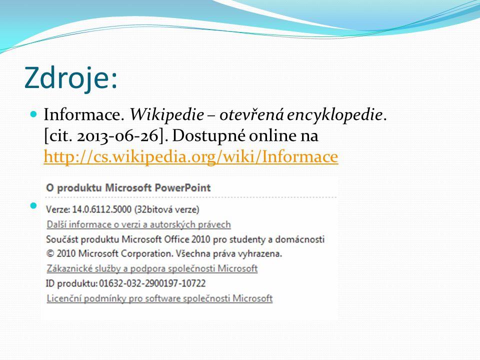Zdroje: Informace.Wikipedie – otevřená encyklopedie.