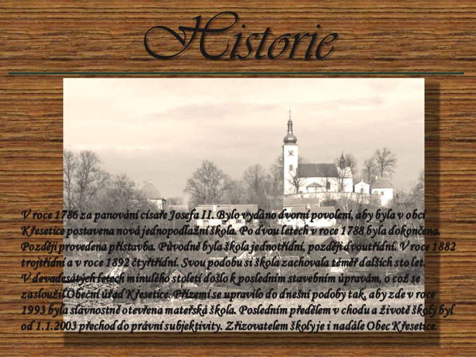 Historie V roce 1786 za panování císaře Josefa II. Bylo vydáno dvorní povolení, aby byla v obci Křesetice postavena nová jednopodlažní škola. Po dvou
