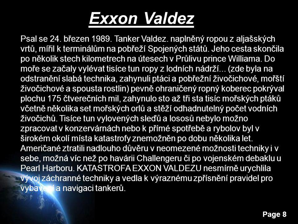 Page 8 Exxon Valdez Psal se 24. březen 1989. Tanker Valdez.
