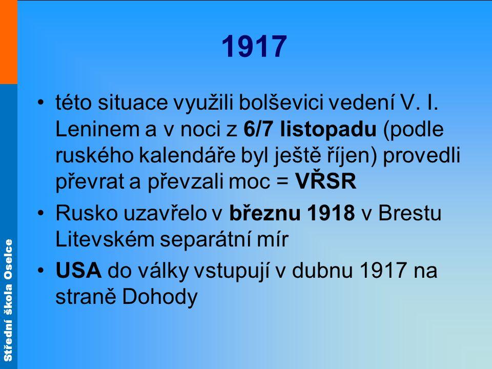 Střední škola Oselce 1917 této situace využili bolševici vedení V. I. Leninem a v noci z 6/7 listopadu (podle ruského kalendáře byl ještě říjen) prove