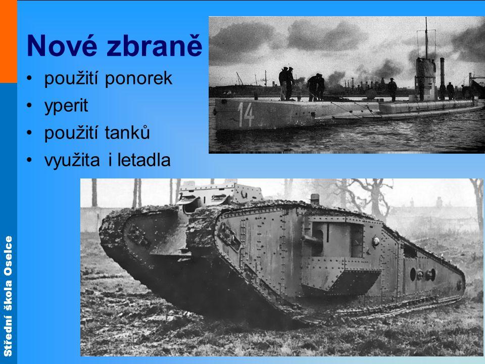 Střední škola Oselce Nové zbraně použití ponorek yperit použití tanků využita i letadla