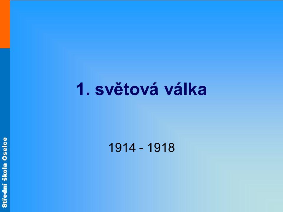 Střední škola Oselce 1. světová válka 1914 - 1918