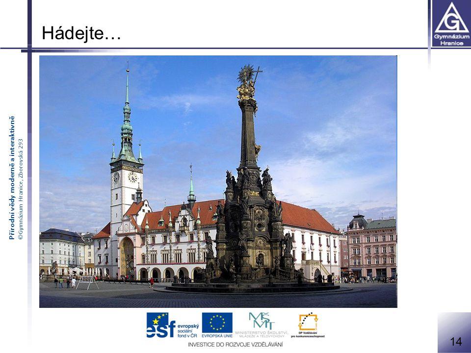 Přírodní vědy moderně a interaktivně ©Gymnázium Hranice, Zborovská 293 14 Hádejte…