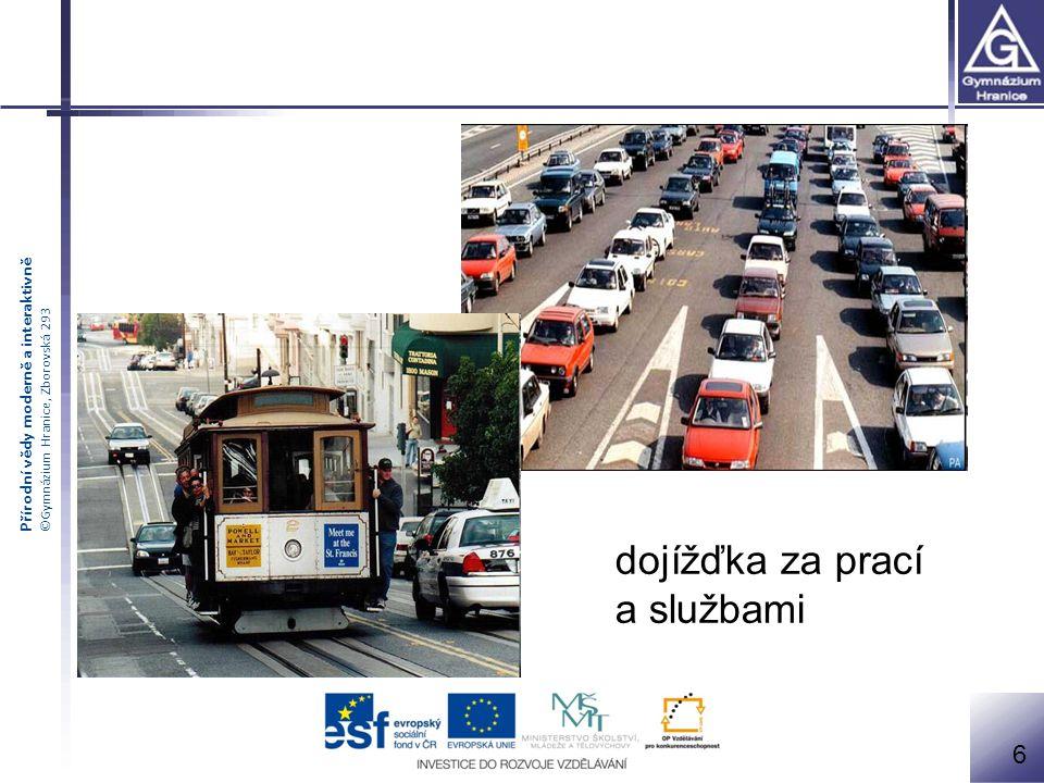 Přírodní vědy moderně a interaktivně ©Gymnázium Hranice, Zborovská 293 6 dojížďka za prací a službami