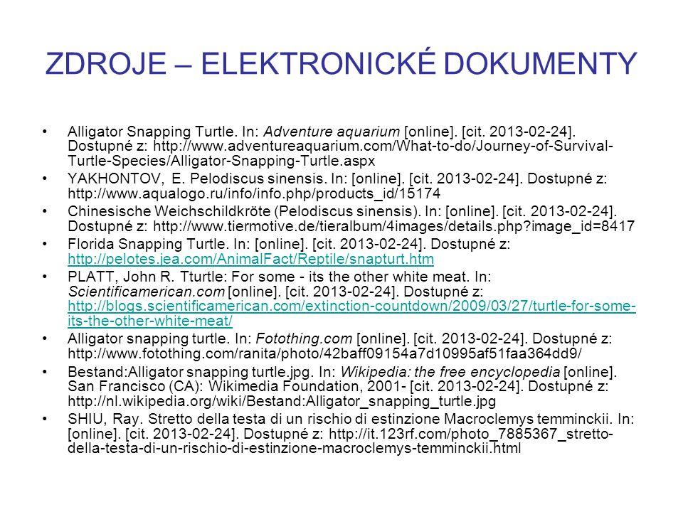 ZDROJE – ELEKTRONICKÉ DOKUMENTY Alligator Snapping Turtle. In: Adventure aquarium [online]. [cit. 2013-02-24]. Dostupné z: http://www.adventureaquariu