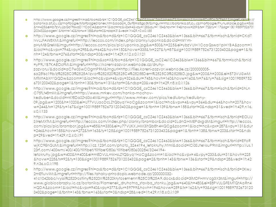  http://www.google.cz/imgres?hl=cs&tbo=d&rlz=1C1GGGE_csCZ461CZ463&biw=1366&bih=667&tbm=isch&tbnid=rBDofF0a3XTFAM:&imgrefurl=http:// botanika.bf.jcu.c