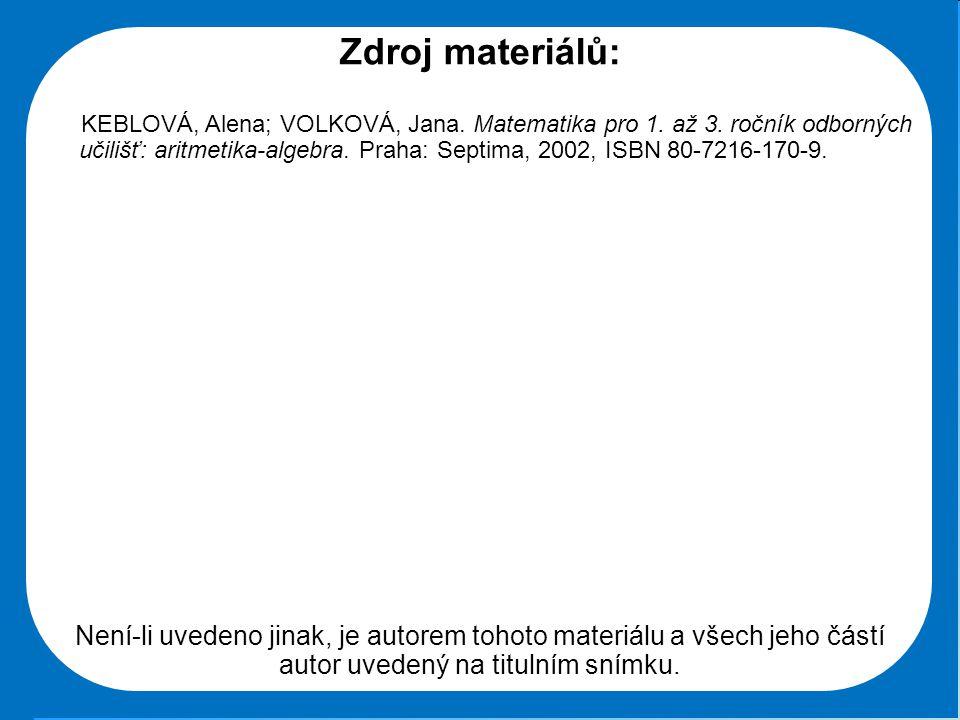 Střední škola Oselce Zdroj materiálů: KEBLOVÁ, Alena; VOLKOVÁ, Jana.