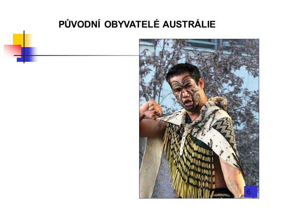 PŮVODNÍ OBYVATELÉ AUSTRÁLIE 6.