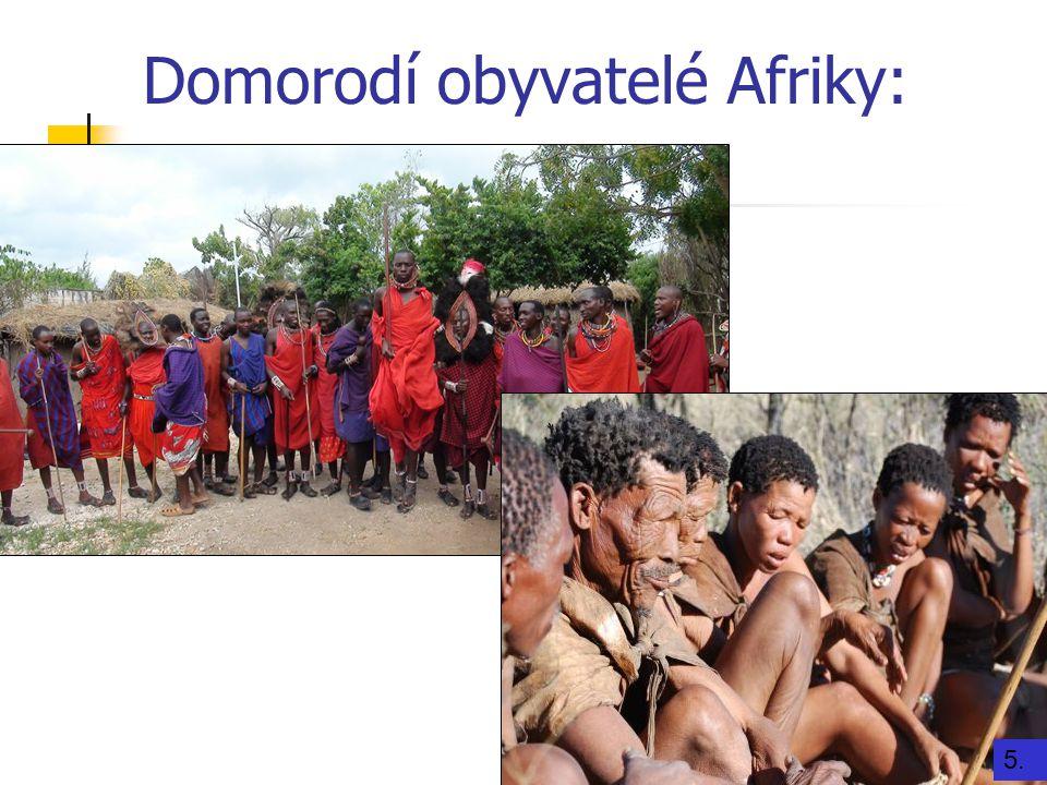 Domorodí obyvatelé Afriky: 4. 5.