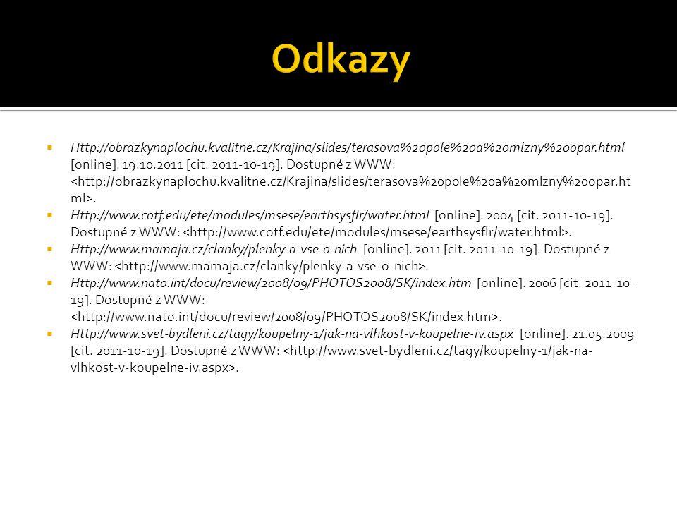  Http://obrazkynaplochu.kvalitne.cz/Krajina/slides/terasova%20pole%20a%20mlzny%20opar.html [online]. 19.10.2011 [cit. 2011-10-19]. Dostupné z WWW:. 