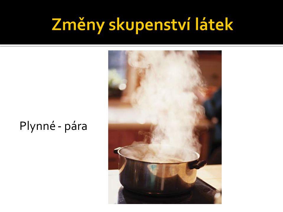 Plynné - pára