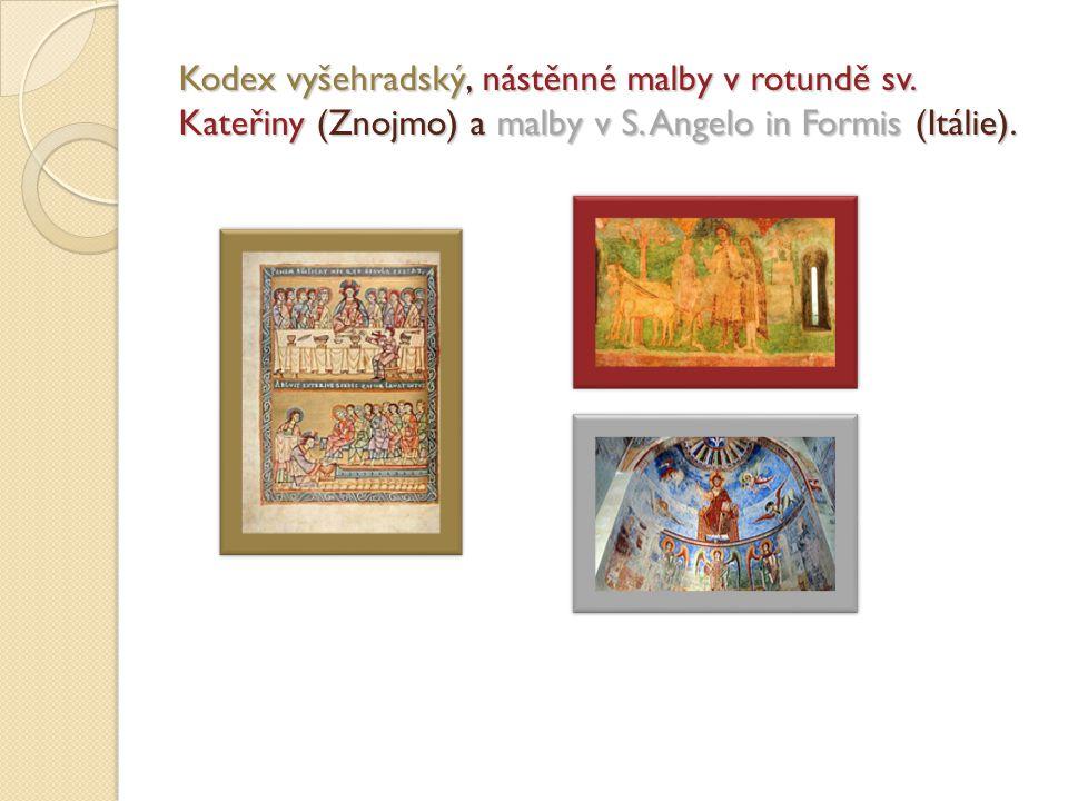 Kodex vyšehradský, nástěnné malby v rotundě sv. Kateřiny (Znojmo) a malby v S. Angelo in Formis (Itálie).