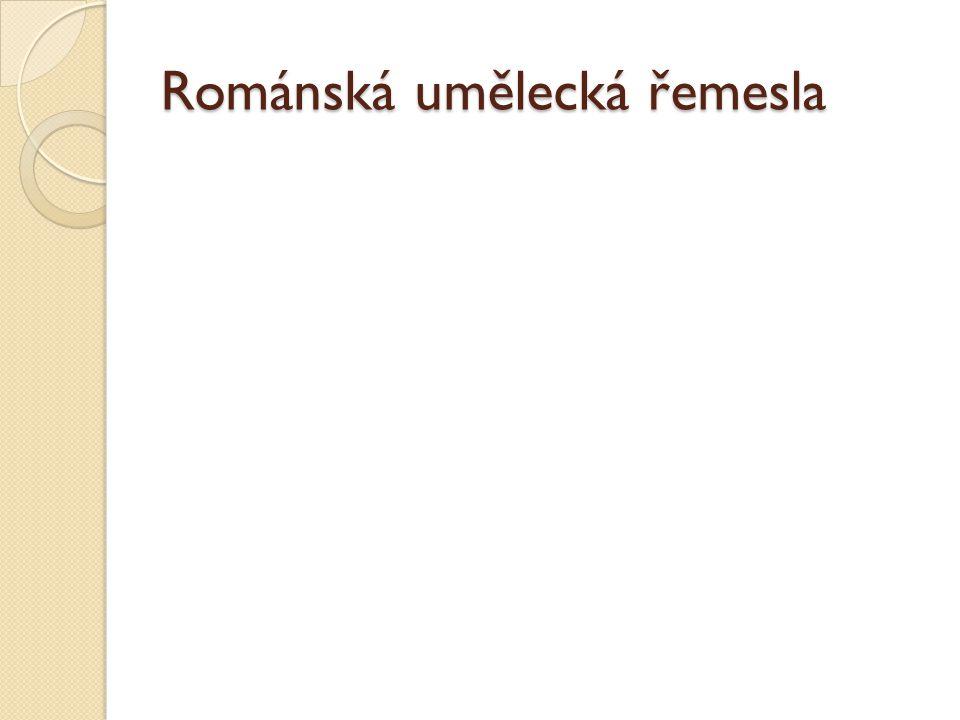 Románská umělecká řemesla