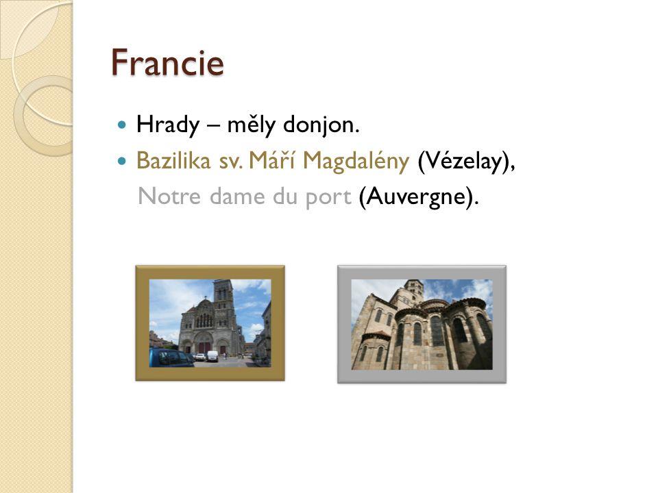 Francie Hrady – měly donjon. Bazilika sv. Máří Magdalény (Vézelay), Notre dame du port (Auvergne).