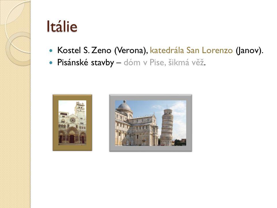 Itálie Kostel S. Zeno (Verona), katedrála San Lorenzo (Janov). Pisánské stavby – dóm v Pise, šikmá věž.