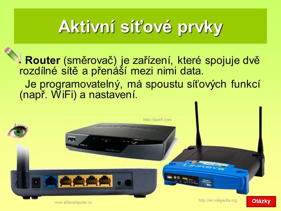 Aktivní síťové prvky Router (směrovač) je zařízení, které spojuje dvě rozdílné sítě a přenáší mezi nimi data. Je programovatelný, má spoustu síťových