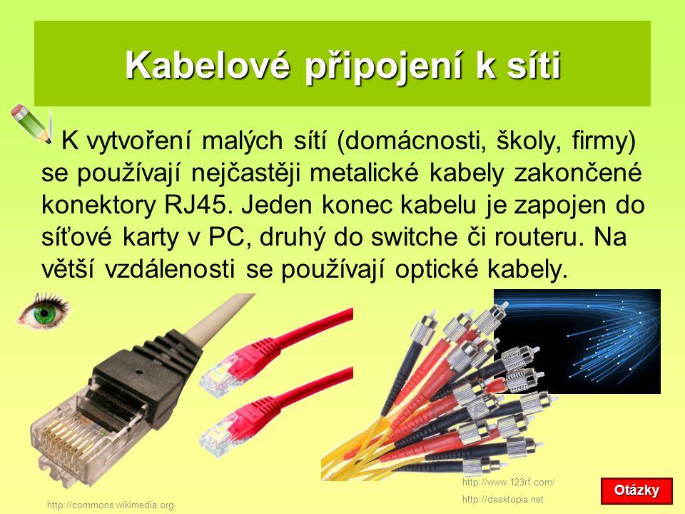 Kabelové připojení k síti K vytvoření malých sítí (domácnosti, školy, firmy) se používají nejčastěji metalické kabely zakončené konektory RJ45. Jeden