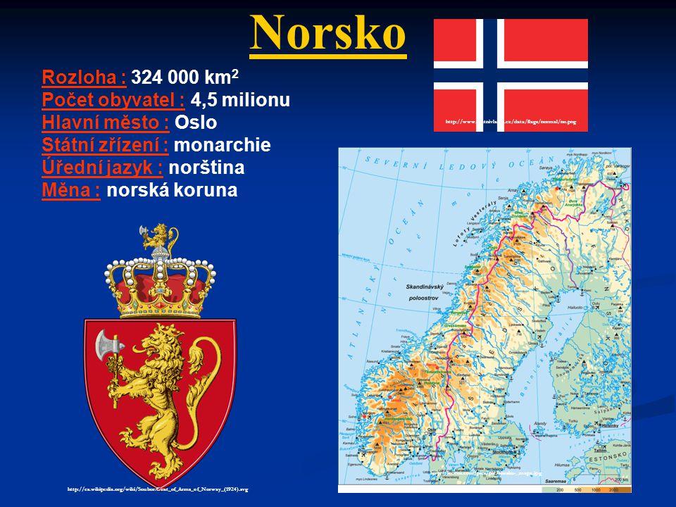 Norsko Rozloha : 324 000 km 2 Počet obyvatel : 4,5 milionu Hlavní město : Oslo Státní zřízení : monarchie Úřední jazyk : norština Měna : norská koruna