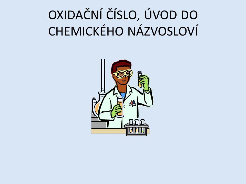 Oxidační číslo Oxidační číslo prvku je elektrický náboj, který by byl přítomen na atomu, kdybychom elektrony v každé vazbě vycházející z tohoto atomu přidělili elektronegativnějšímu atomu.