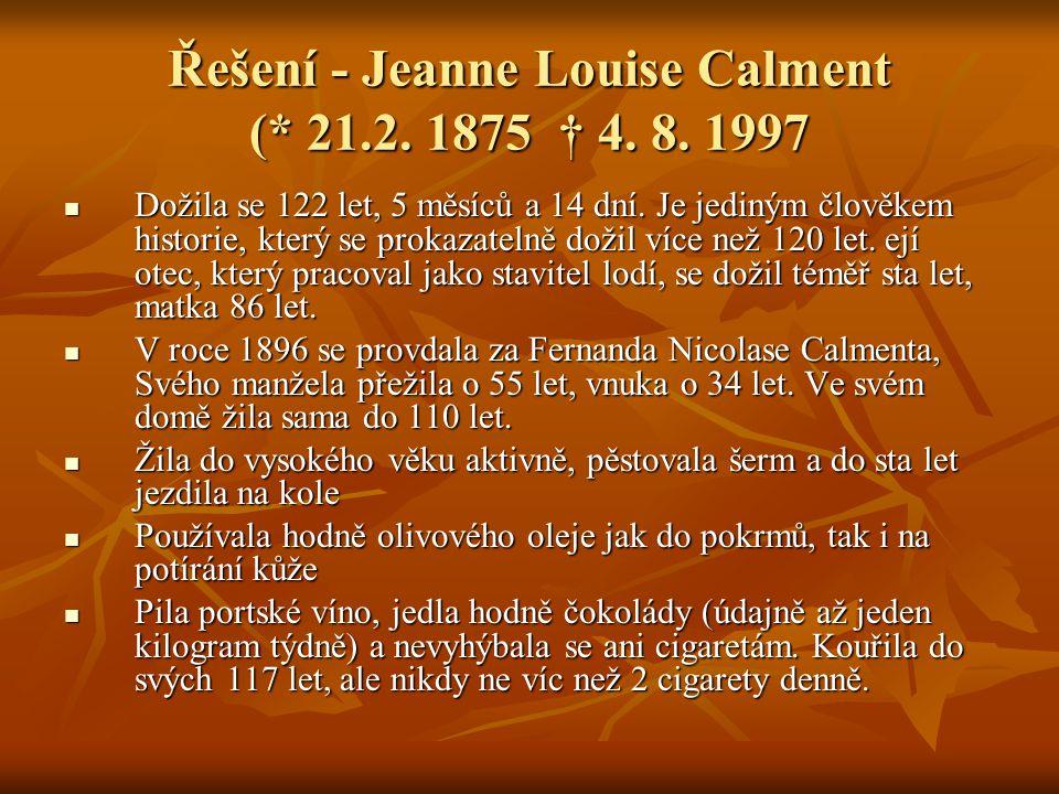 Řešení - Jeanne Louise Calment (* 21.2. 1875 † 4.