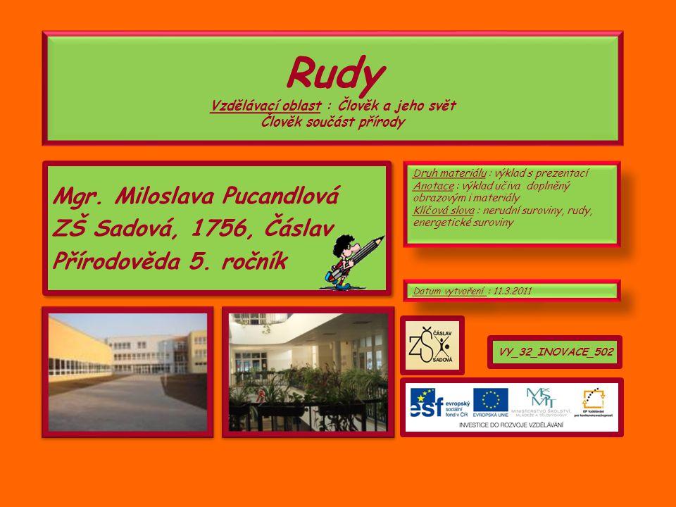 Rudy Vzdělávací oblast : Člověk a jeho svět Člověk součást přírody Mgr.