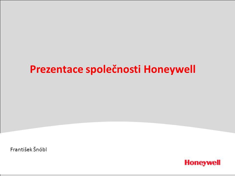 1 František Šnóbl Prezentace společnosti Honeywell