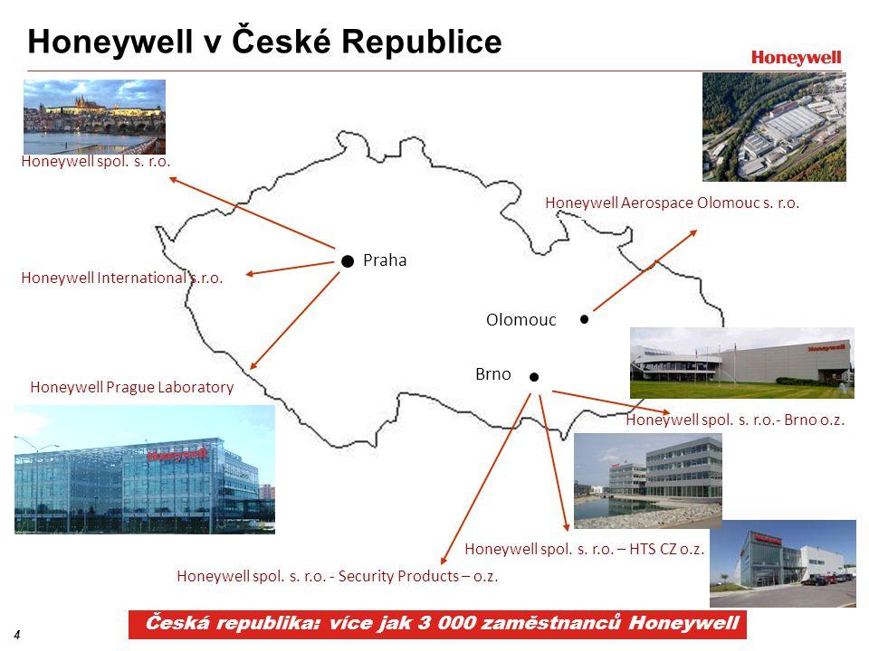 4 Honeywell v České Republice Honeywell Aerospace Olomouc s. r.o. Honeywell Prague Laboratory Honeywell spol. s. r.o.- Brno o.z. Honeywell spol. s. r.
