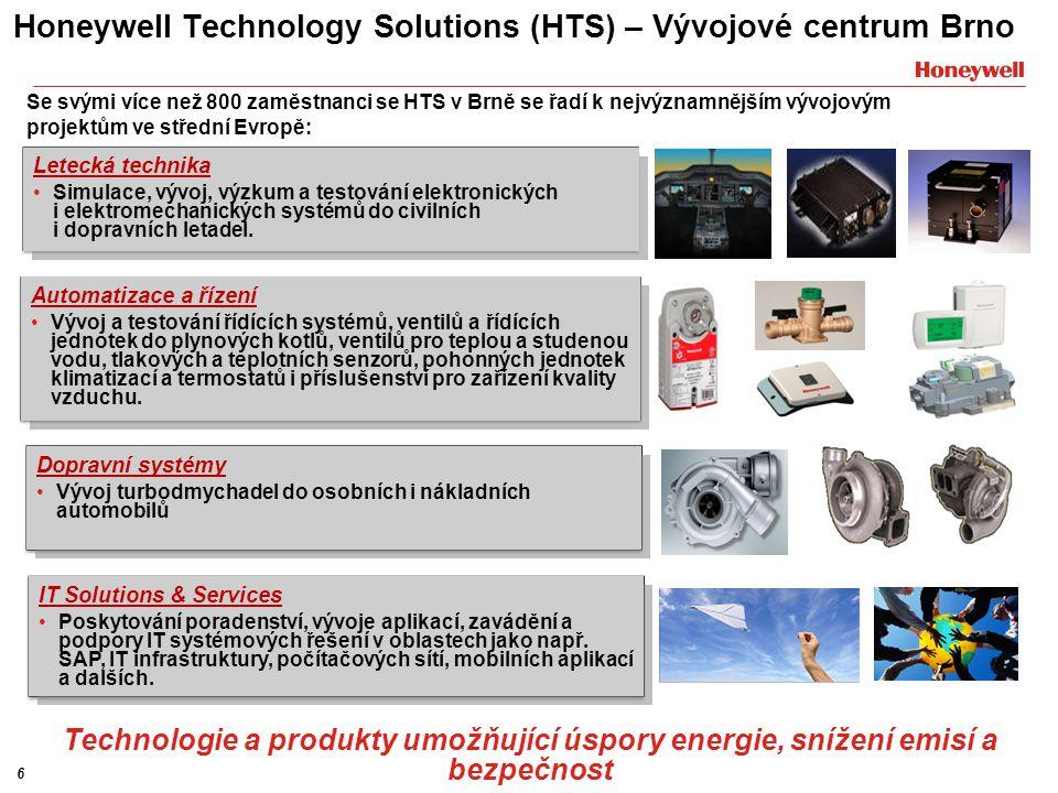 6 Honeywell Technology Solutions (HTS) – Vývojové centrum Brno Technologie a produkty umožňující úspory energie, snížení emisí a bezpečnost Automatiza