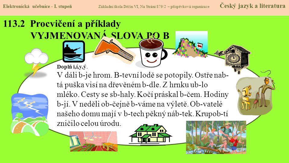 113.2 Procvičení a příklady VYJMENOVANÁ SLOVA PO B Elektronická učebnice - I.