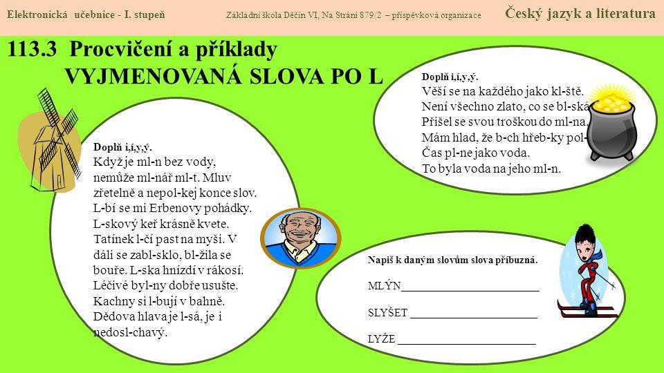 113.3 Procvičení a příklady VYJMENOVANÁ SLOVA PO L Elektronická učebnice - I.