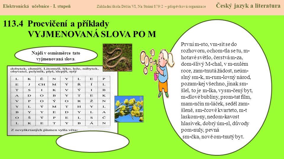113.4 Procvičení a příklady VYJMENOVANÁ SLOVA PO M Elektronická učebnice - I.