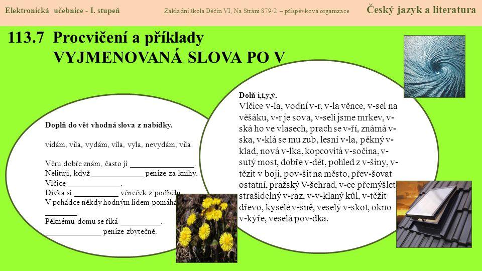 113.7 Procvičení a příklady VYJMENOVANÁ SLOVA PO V Elektronická učebnice - I. stupeň Základní škola Děčín VI, Na Stráni 879/2 – příspěvková organizace