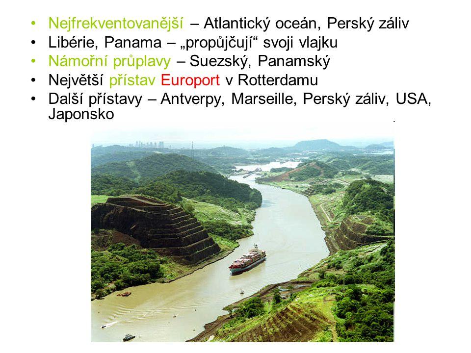 """Nejfrekventovanější – Atlantický oceán, Perský záliv Libérie, Panama – """"propůjčují"""" svoji vlajku Námořní průplavy – Suezský, Panamský Největší přístav"""