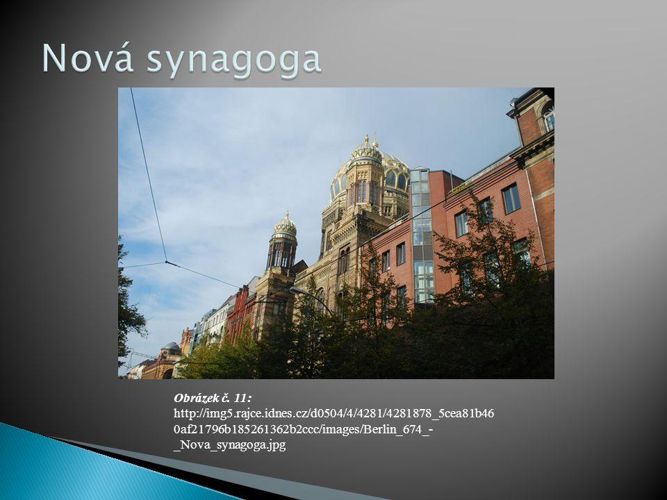 Obrázek č. 11: http://img5.rajce.idnes.cz/d0504/4/4281/4281878_5cea81b46 0af21796b185261362b2ccc/images/Berlin_674_- _Nova_synagoga.jpg