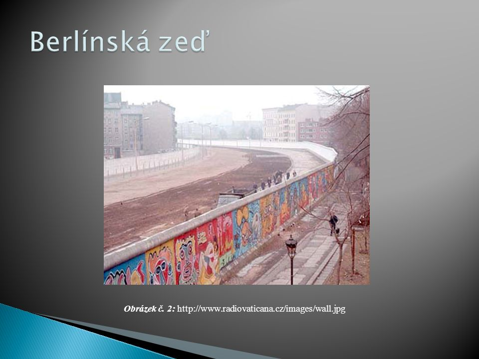 Obrázek č. 2: http://www.radiovaticana.cz/images/wall.jpg