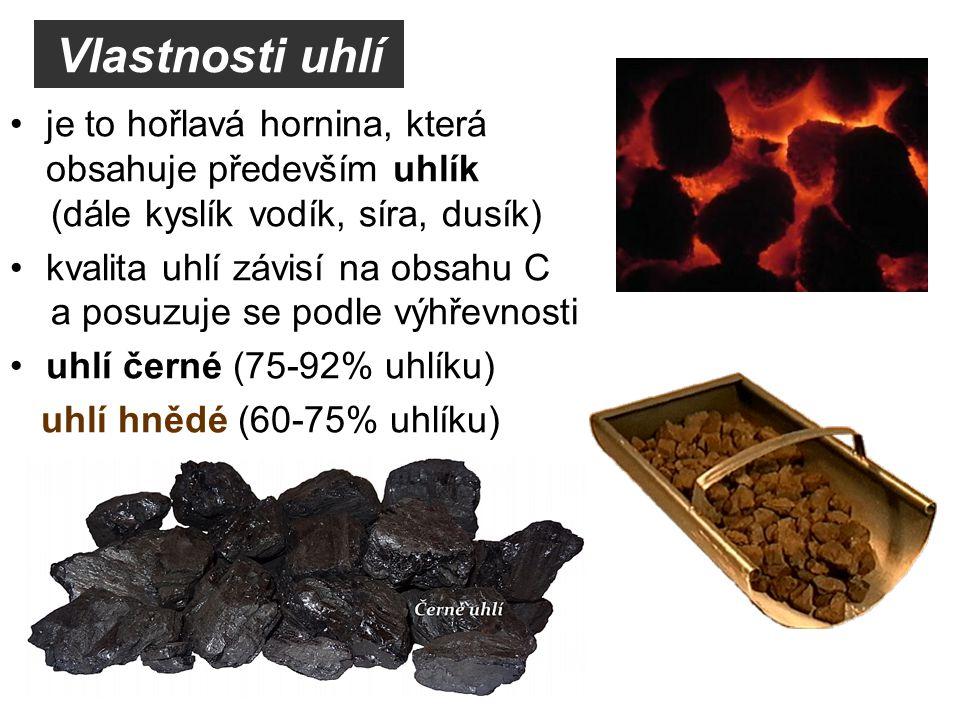 je to hořlavá hornina, která obsahuje především uhlík (dále kyslík vodík, síra, dusík) kvalita uhlí závisí na obsahu C a posuzuje se podle výhřevnosti