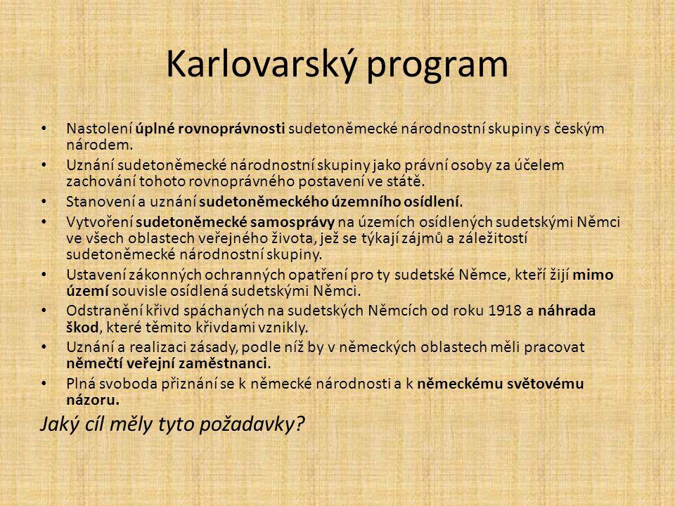 Karlovarský program Nastolení úplné rovnoprávnosti sudetoněmecké národnostní skupiny s českým národem. Uznání sudetoněmecké národnostní skupiny jako p