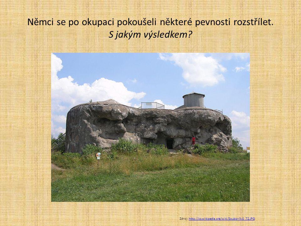 Němci se po okupaci pokoušeli některé pevnosti rozstřílet. S jakým výsledkem? Zdroj: http://cs.wikipedia.org/wiki/Soubor:N-S_72.JPGhttp://cs.wikipedia
