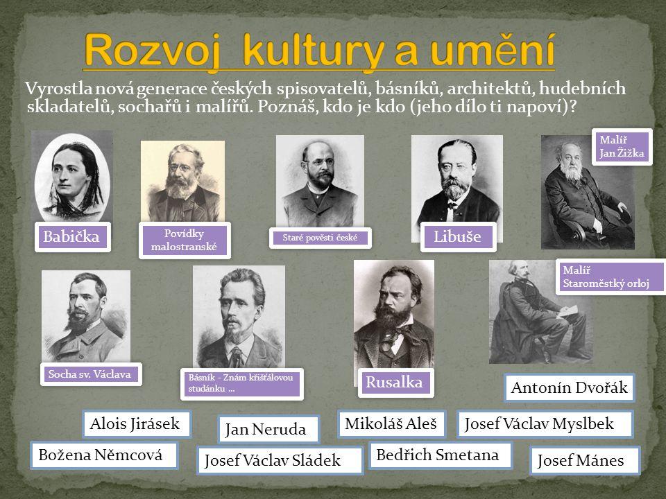 Vyrostla nová generace českých spisovatelů, básníků, architektů, hudebních skladatelů, sochařů i malířů.
