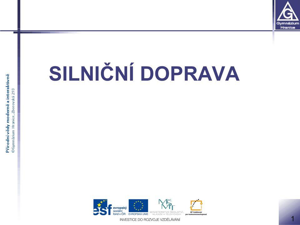 Přírodní vědy moderně a interaktivně ©Gymnázium Hranice, Zborovská 293 SILNIČNÍ DOPRAVA 1