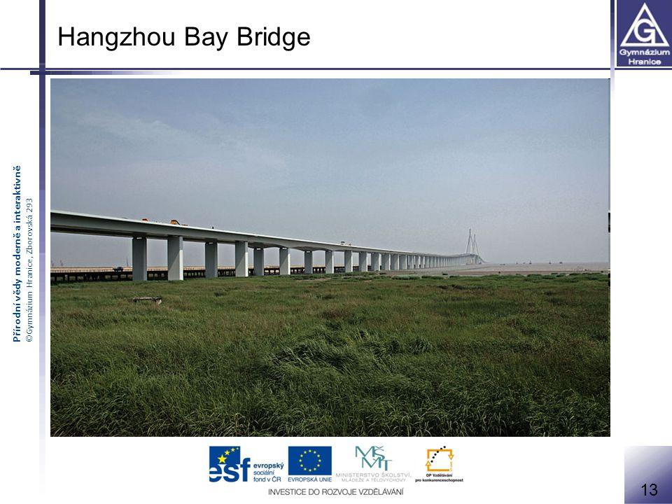 Přírodní vědy moderně a interaktivně ©Gymnázium Hranice, Zborovská 293 13 Hangzhou Bay Bridge