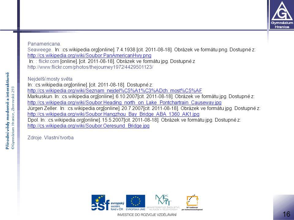 Přírodní vědy moderně a interaktivně ©Gymnázium Hranice, Zborovská 293 Panamericana.