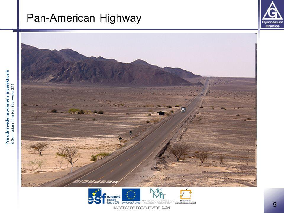 Přírodní vědy moderně a interaktivně ©Gymnázium Hranice, Zborovská 293 9 Pan-American Highway